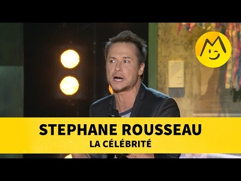 Stephane Rousseau - La célébrité