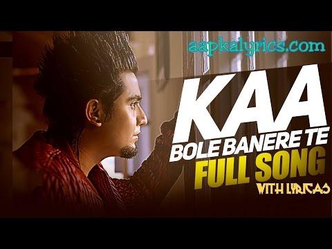 Kaa Bole Banere Te Lyrics - A Kay|Latest Punjabi song (2016)