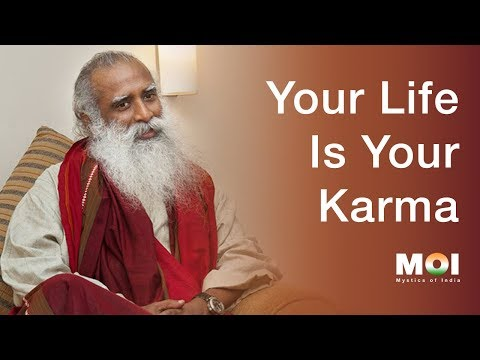 Your Life Is Your Karma | We Must Shift From Religion To Responsibility - Sadhguru | 2018