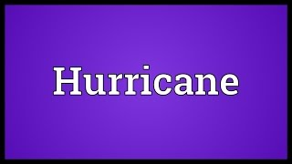 Hurricane (WV) United States  City pictures : Hurricane Meaning