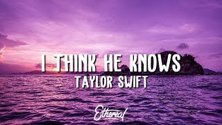 Video Taylor Swift - I Think He Knows (Lyrics) download in MP3, 3GP, MP4, WEBM, AVI, FLV January 2017
