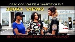 Video AFRICAN GIRLS REACTION: CAN YOU DATE A WHITE GUY? 📍 NIGERIA MP3, 3GP, MP4, WEBM, AVI, FLV Februari 2019