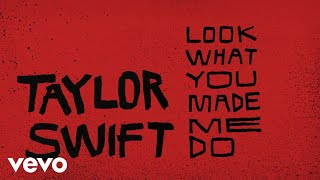 Video Taylor Swift - Look What You Made Me Do (Lyric Video) MP3, 3GP, MP4, WEBM, AVI, FLV Januari 2018