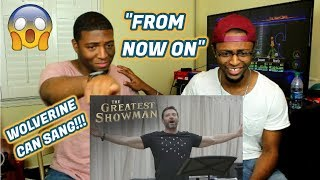 "Video The Greatest Showman | ""From Now On"" with Hugh Jackman  (REACTION) MP3, 3GP, MP4, WEBM, AVI, FLV Juli 2018"