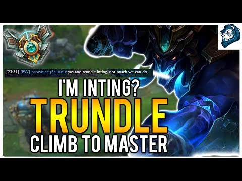I'M INTING? ON TRUNDLE - Climb to Master | League of Legends (видео)