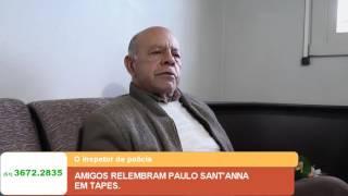 AMIGOS RELEMBRAM PAULO SANT'ANNA EM TAPES