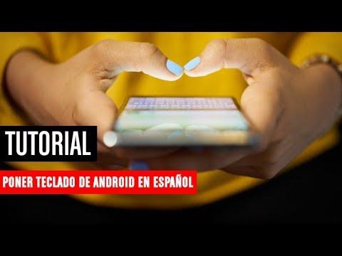 Cómo poner el teclado de Android en español