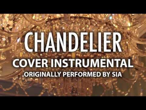 Chandelier (Cover Instrumental) [In the Style of Sia]