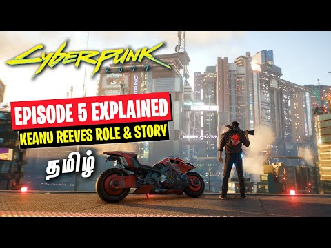 Cyberpunk 2077 Episode 5 Explained in Tamil - Roles & Story