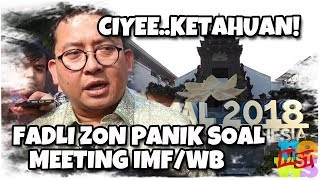 Video Ciyeeeee…. Ketahuan! Fadli Zon Takut Dan Panik Luar Biasa Karena Pertemuan IMF Di Bali! MP3, 3GP, MP4, WEBM, AVI, FLV Oktober 2018