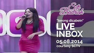 Video SITI BADRIAH [Terong Dicabein] Live At Inbox (05-08-2014) Courtesy SCTV MP3, 3GP, MP4, WEBM, AVI, FLV Maret 2019