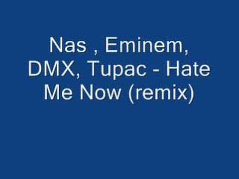 Nas , Eminem, DMX, Tupac - Hate Me Now (remix)