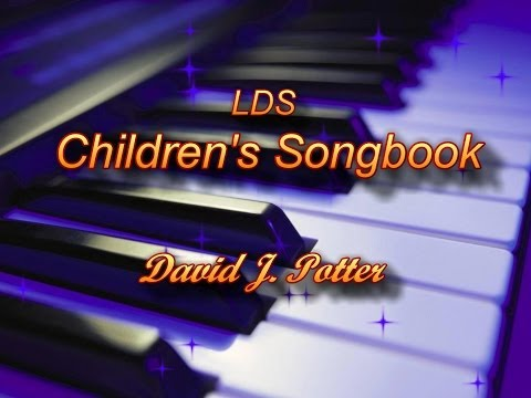 LDS Children's Songbook - performed by Dave Potter (