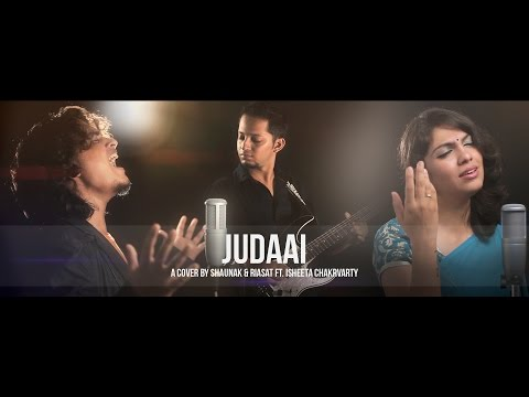 Video Judaai | Badlapur | A Cover by Shaunak & Riasat ft. Isheeta Chakrvarty download in MP3, 3GP, MP4, WEBM, AVI, FLV January 2017