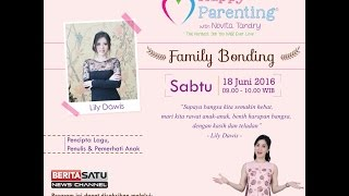 Tips Parenting Happy Parenting with Novita Tandry Episode 3 : Family Bonding