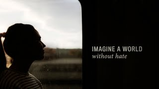 Video Imagine a World Without Hate (Official Video) MP3, 3GP, MP4, WEBM, AVI, FLV Agustus 2018