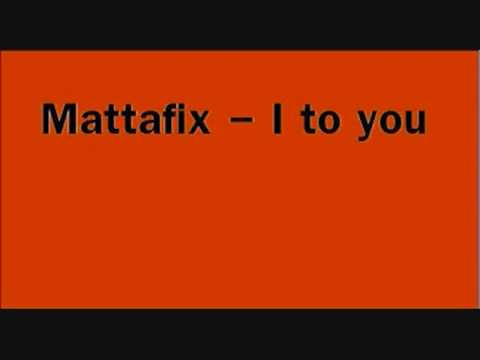 Mattafix - I To You