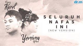 Francis Karel & Yemima Grace - Seluruh Nafas Ini (New Version)   Album: Surat Cinta Untuk Starla