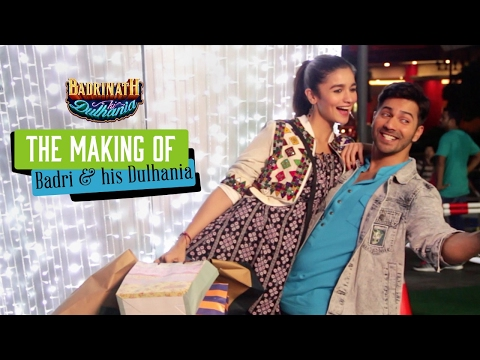 The Making Of Badri And His Dulhania - Badrinath Ki Dulhania | Varun Dhawan | Alia Bhatt