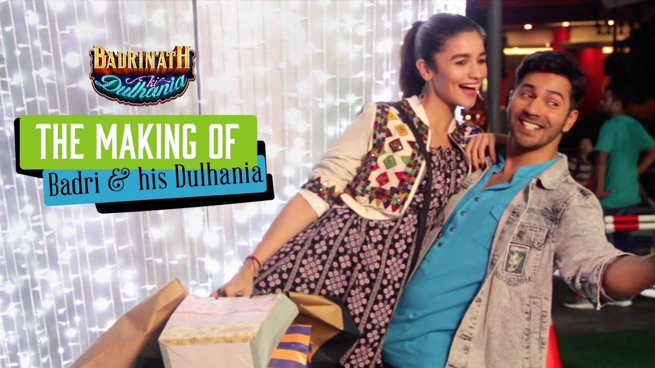 The making of Badri and his Dulhania – Badrinath Ki Dulhania | Varun Dhawan | Alia Bhatt