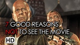 A Good Day To Die Hard - 7 Good Reasons NOT To See The Movie