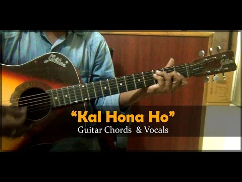 Kal Ho Na Ho Title Track | Kal Ho Na Ho| Sonu Nigam| Guitar Chords ...