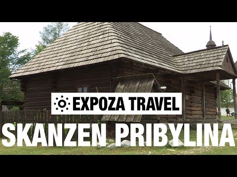 Skanzen Pribylina (Slovakia) Vacation Travel Video Guide