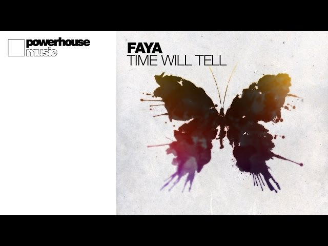 Faya - Time Will Tell [Official]