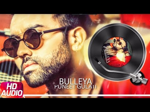 Bulleya | Audio Song | Puneet Gulati | BOB | Lates
