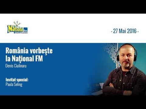 Romania Vorbeste la National FM – Vineri, 27 Mai 2016, invitat: Paula Seling