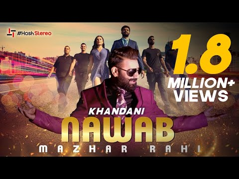 Mazhar Rahi | Khandani Nawab (Official Video) | Latest Punjabi Songs 2019 | Hash Stereo
