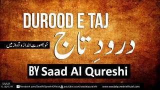 Video Darood Sharif - Darood e Taj ᴴᴰ salawat  -  Beautiful Darood-e-Taj Recited by Saad Al Qureshi MP3, 3GP, MP4, WEBM, AVI, FLV Desember 2018