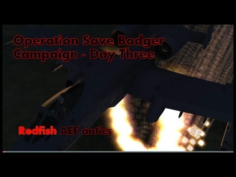 Operation Save Badger Day Three  Flying...