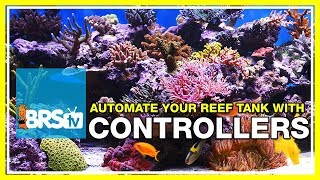 Week 43: Aquarium Controllers:  Protecting your tank, wallet and space | 52 Weeks of Reefing #BRS160