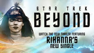 "Star Trek Beyond Trailer (2016) - Featuring ""Sledgehammer"" by Rihanna"