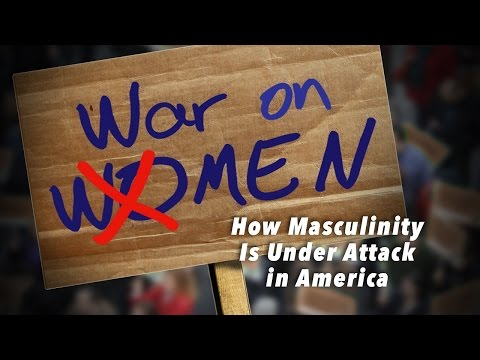 Video: War on Men: How Masculinity Is Under Attack In America
