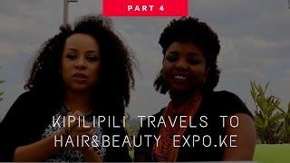 PART 4 : KIPILIPILI TRAVELS TO HAIR & BEAUTY EXPO.KE