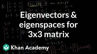 Eigenvectors and eigenspaces for a 3x3 matrix | Linear Algebra | Khan Academy
