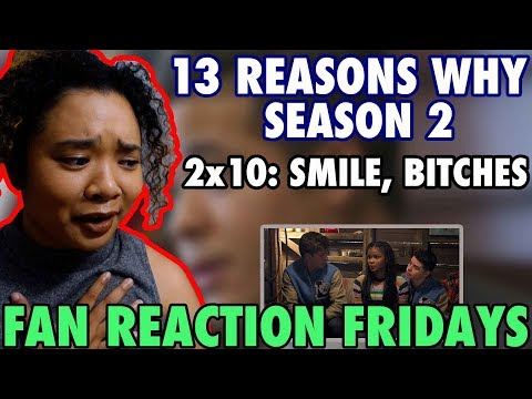 "13 Reasons Why Season 2 Episode 10: ""Smile, Bitches"" Reaction & Review 