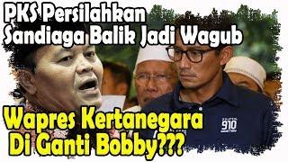 Video PKS Persilahkan Sandiaga Balik Jadi Wagub, Terus Wapres Kertanegara Siapa? Bobby? MP3, 3GP, MP4, WEBM, AVI, FLV April 2019