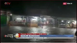 Video Banjir Bandang Terjang Tiga Kecamatan di Pasaman, Sumbar - BIP 12/10 MP3, 3GP, MP4, WEBM, AVI, FLV Oktober 2018