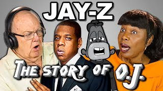 Be sure watch the entire episode to see the Elders' reactions to the video as well as the conversation after discussing the meaning behind the song.Elders React to the first single off Jay-Z's new album, The Story of O.J. Original link below.Subscribe to Jay-Z: https://www.youtube.com/user/JayZVEVOSUBSCRIBE THEN HIT THE 🔔! New Videos 2pm PST on FBE http://goo.gl/aFu8CWatch all main React episodes: http://goo.gl/4iDVaJay-Z - The Story of O.J. reacted to by Elders. Watch to see their reaction.Video featured in this episode:JAY-Z - The Story of O.J.https://goo.gl/Vzn58mFBE's goal is to credit the amazing content that gets featured in its shows. If you see incorrect or missing attribution please reach out to credits at finebrosent.comThis episode features the following Elders:DonGracelynHolgiehttps://www.youtube.com/c/HolgieDayLibbyMelvinPhilRoberthttps://www.youtube.com/c/RobgoldstonShirleyhttps://www.youtube.com/channel/UCZpsFbLerVGgsBW3usB7gHwVeraFollow Fine Brothers Entertainment:FBE WEBSITE: http://www.finebrosent.comFBE CHANNEL: http://www.youtube.com/FBEREACT CHANNEL: http://www.youtube.com/REACTBONUS CHANNEL: https://www.youtube.com/FBE2FACEBOOK: http://www.facebook.com/FineBrosTWITTER: http://www.twitter.com/thefinebrosINSTAGRAM: http://www.instagram.com/fbeSNAPCHAT: https://www.snapchat.com/add/finebrosTUMBLR: http://fbeofficial.tumblr.com/SOUNDCLOUD: https://soundcloud.com/fbepodcastiTUNES (Podcast): https://goo.gl/DSdGFTMUSICAL.LY: @fbeLIVE.LY: @fbeSEND US STUFF:FBEP.O. BOX 4324Valley Village, CA 91617-4324Creators & Executive Producers - Benny Fine & Rafi FineHead of Post Production - Nick BergtholdSr.  Associate Producer - Kyle SegalAssociate Producer - Dallen DetamoreJr. Associate Producer - Ethan WeiserProduction Coordinator - Cynthia GarciaProduction Assistant - Kenira Moore, Kristy Kiefer, Locke Alexander, JC ChavezEditor - Cara BomarAssistant Editor - Nicole Worthington, Isabel YanesDirector of Production - Drew RoderAssistant Production Coordinator - James RoderiquePost Supervisor - Adam SpeasPost Coordinator - David ValbuenaMusic - Cormac Bluestone http://www.youtube.com/cormacbluestone© Fine Brothers Entertainment.Elders React #115 - ELDERS REACT TO JAY-Z - THE STORY OF O.J.