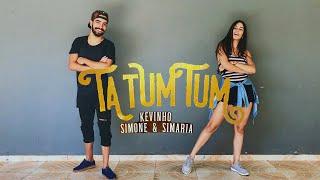 image of Ta Tum Tum - MC Kevinho e Simone & Simaria ( COREOGRAFIA )
