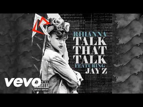 Rihanna - Talk That Talk (Feat. Jay-Z) (Audio) [Album Version]