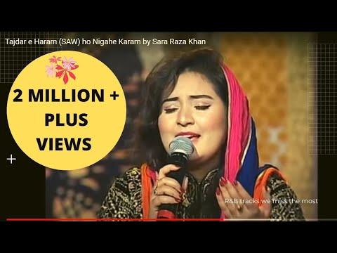 Tajdar e Haram (SAW) ho Nigahe Karam by Sara Raza Khan