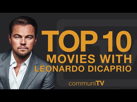 Top 10 Leonardo DiCaprio Movies