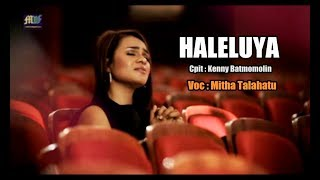 Video HALELUYA - Mitha Talahatu ( Official Music Video ) Lagu Rohani 2017 MP3, 3GP, MP4, WEBM, AVI, FLV Januari 2019