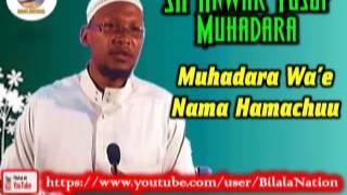 Sh Anwar  Yusuf Muhadara   Nama Hamachuu
