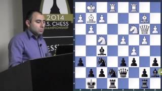Lecture with GM Varuzhan Akobian (Lenderman vs. Akobian | 2014 U.S. Championship) - 2014.06.11