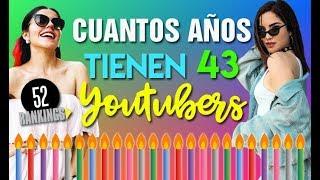 Video ¿CUÁNTOS AÑOS TIENEN LOS YOUTUBERS? DESCUBRE LAS EDADES Y CUMPLEAÑOS DE 43 CREADORES - 52 Rankings MP3, 3GP, MP4, WEBM, AVI, FLV September 2019